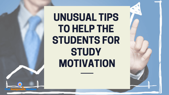 unusual tips to help the students for study motivation